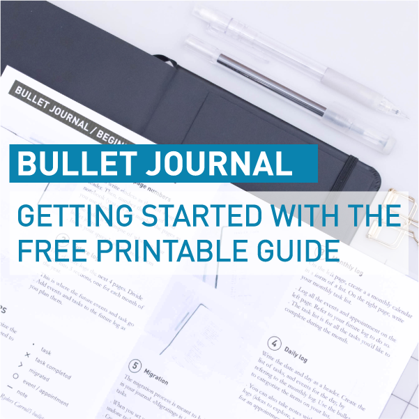 bullet journal beginners guide, how to start a bullet journal, bullet journal free printables