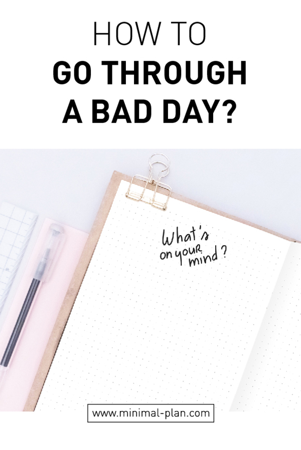 How to go through a bad day
